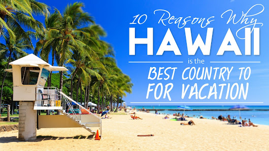 10 Reasons Why Hawaii is the Best Country to for Vacation