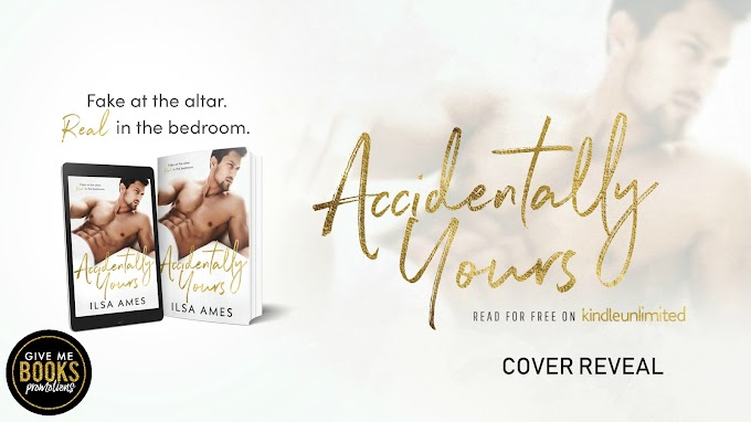 COVER REVEAL PACKET - Accidentally Yours by Ilsa Ames
