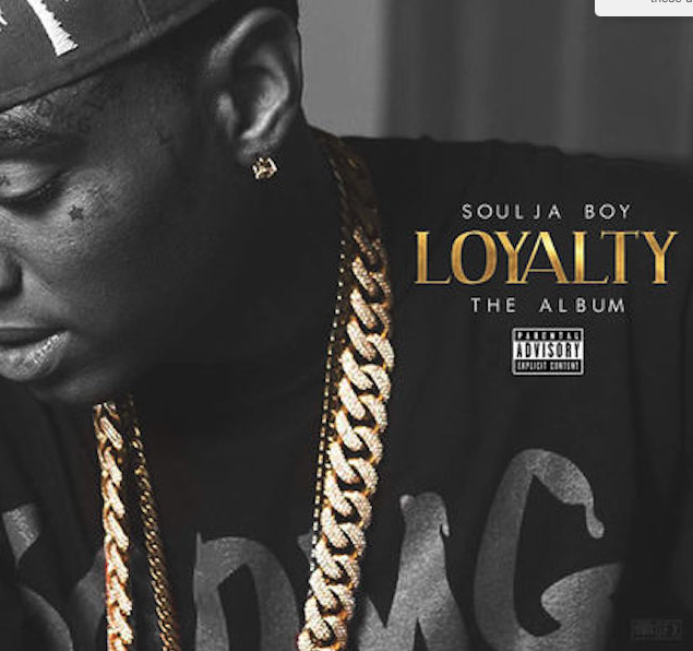 "Soulja Boy ""Loyalty"" Release Date, Cover Art, Tracklist & Album Stream"