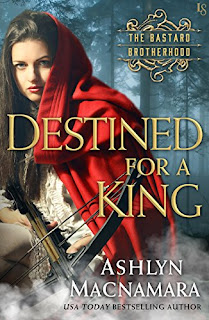Destined for a King: The Bastard Brotherhood by Ashlyn Macnamara