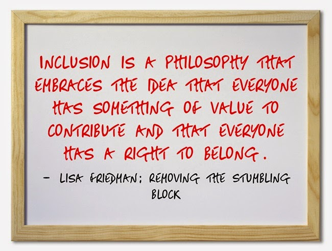 Inclusion is a philosophy; Removing the Stumbling Block