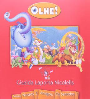 Olhe! Giselda Laporta Nicolelis. Nossos 5 Amigos: Os sentidos! Editora Porto de Ideias. Capa de Livro. Book Cover. 2008.