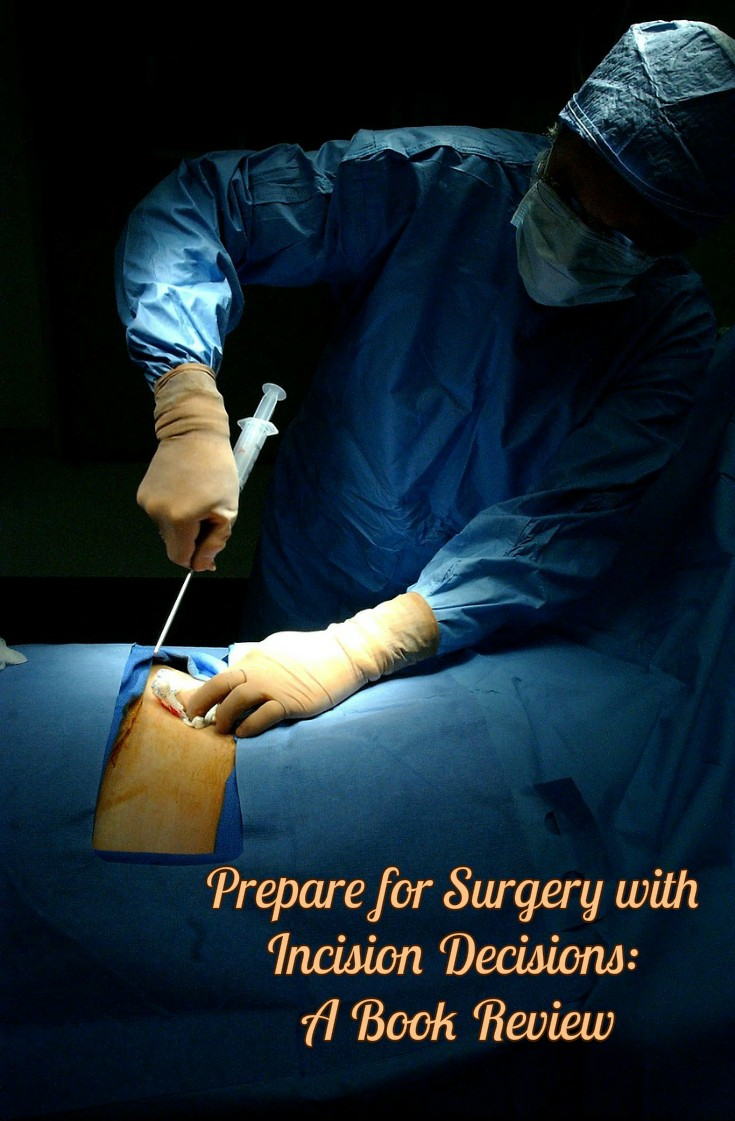 Prepare for Surgery with Incision Decisions: A Book Review by Barb Radisavljeivc