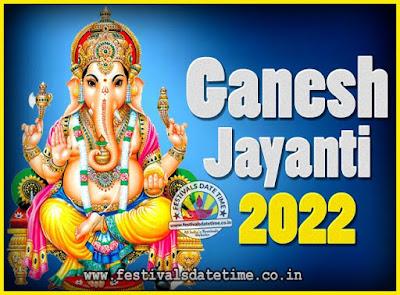 2022 Ganesh Jayanti Puja Date & Time, 2022 Ganesh Jayanti Calendar
