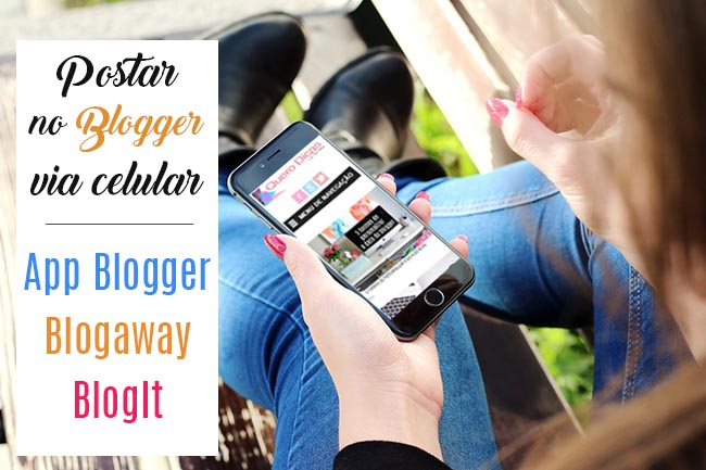 Como postar no blogger via celular | 3 Apps Blogger