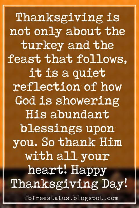 Messages For Thanksgiving, More than merely appreciating our blessings, it is important to use them in a correct way. This only can truly determine as to how thankful we are! Happy Thanksgiving!