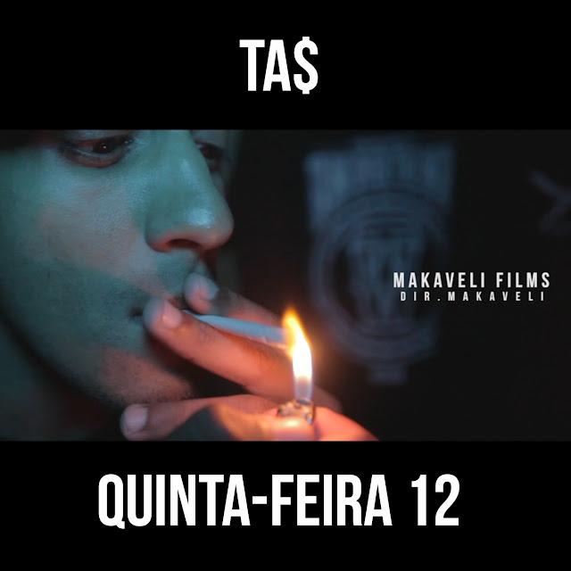 VÍDEO - TA$ - Quinta-Feira 12
