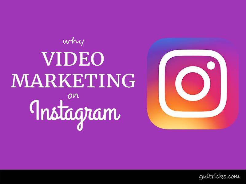 Use Videos For Marketing On Instagram