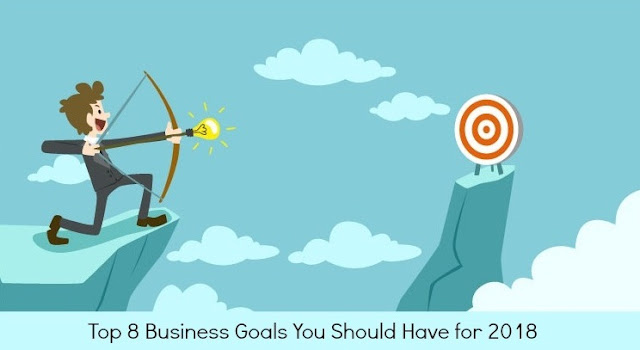 Top 8 Business Goals You Should Have for 2018
