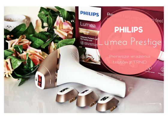 Pierwsze wrażenia z testów Philips Lumea Prestige z TRND. Domowa depilacja IPL.