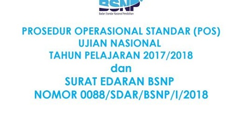 Surat Edaran BSNP Revisi POS UN Tahun Pelajaran 2017/2018