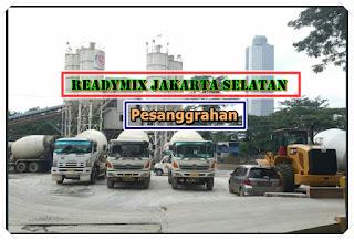 Harga Beton ready mix Beton Cor Jayamix Pesanggrahan Jakarta Selatan