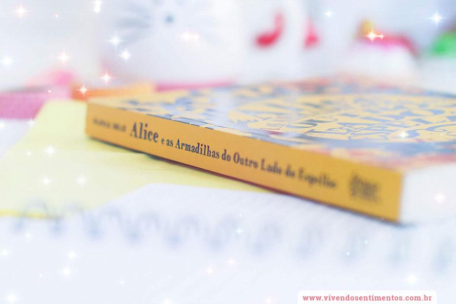 Alice e as Armadilhas do Outro Lado do Espelho - Livro 2 - Mainak Dhar
