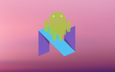 Android 7.0 Nougat Advance and Modern Features List