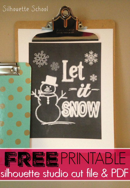 Silhouette Studio, free cut file, let it snow, chalkboard, chalkboard printable