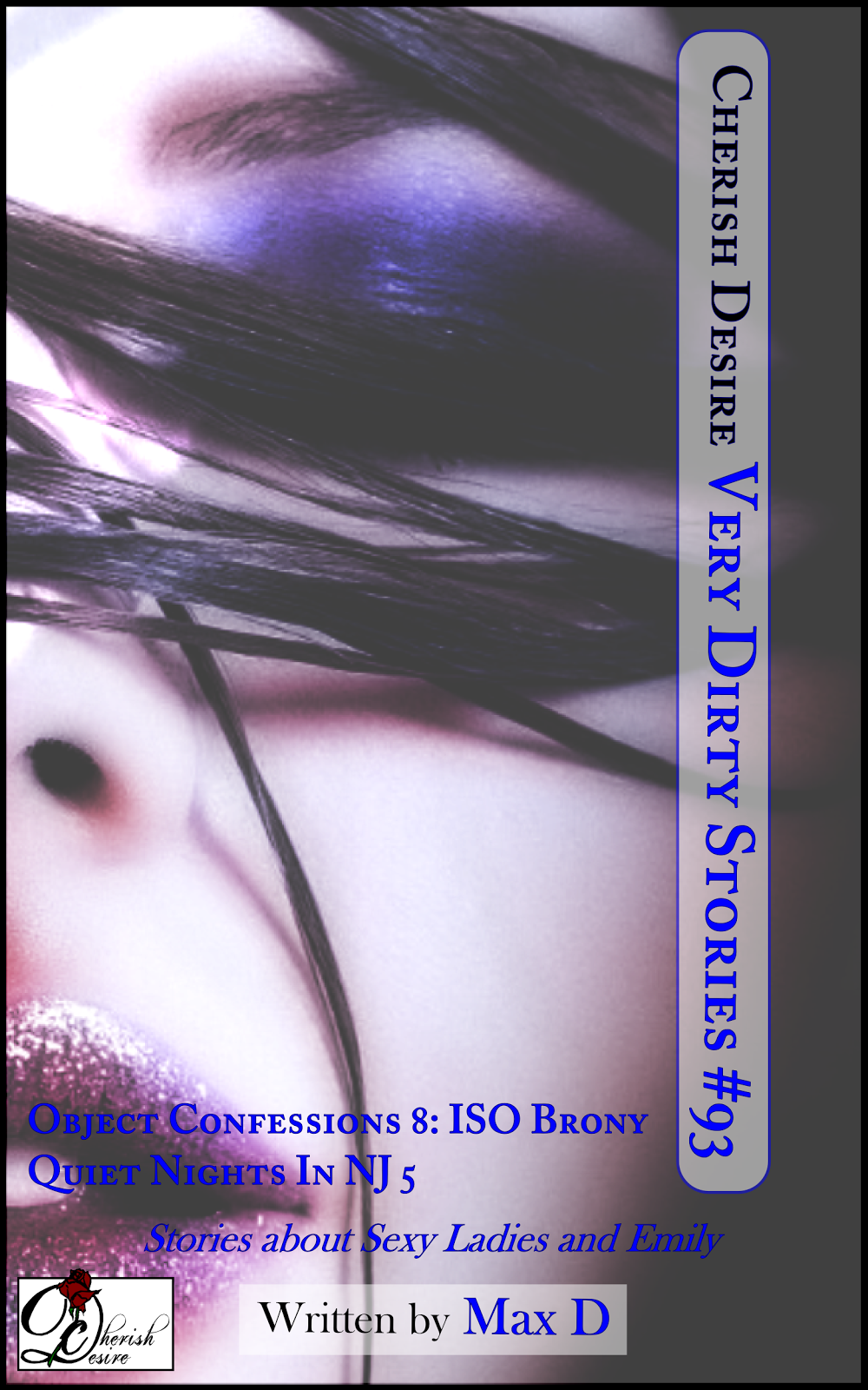 Cherish Desire: Very Dirty Stories #93, Max D, erotica
