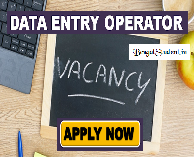 Data Entry Operator Recruitment 2018 - Apply Online- www.bengalstudent.in