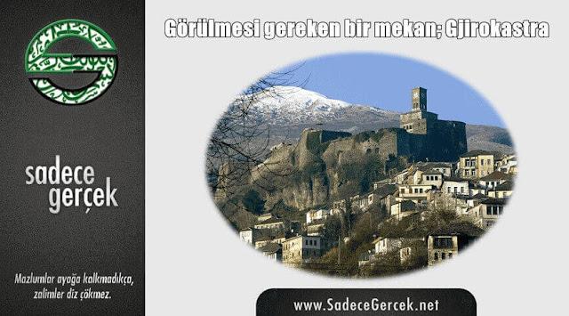 Görülmesi gereken bir mekan; Gjirokastra