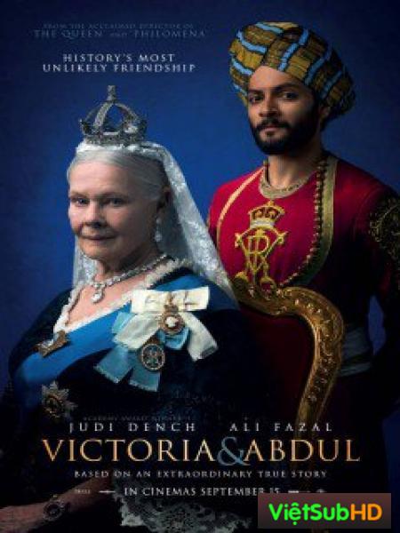 Victoria and Abdul: Nữ Hoàng Và Tri Kỷ