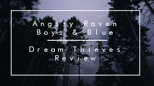 Angsty Raven Boys and Blue | Dream Thieves Review