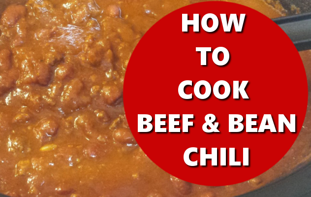 HOW TO COOK BEEF AND BEAN CHILI BASICHOWTOS.COM