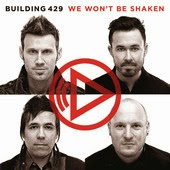 Building 429 We Won't Be Shaken Christian Lyrics