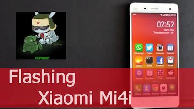 Cara Flashing ROM Xiaomi Mi4i via Fastboot Dengan Mudah