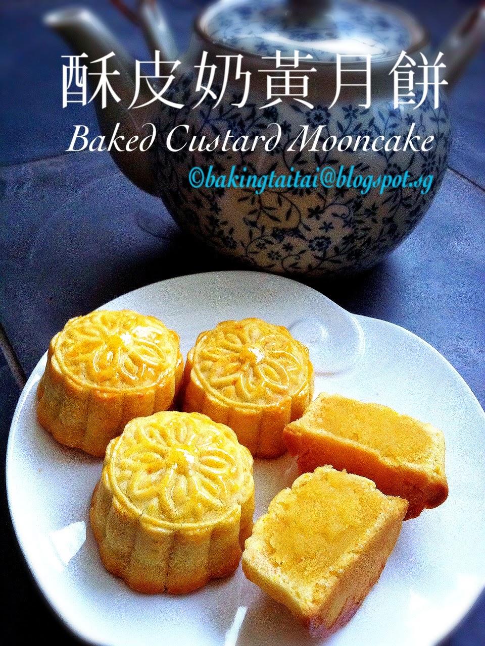 Baking Taitai 烘焙太太: Baked Custard Mooncakes 酥皮奶黄月饼(中英