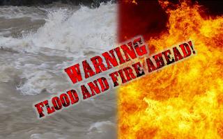 Warning: Fire and Flood Ahead