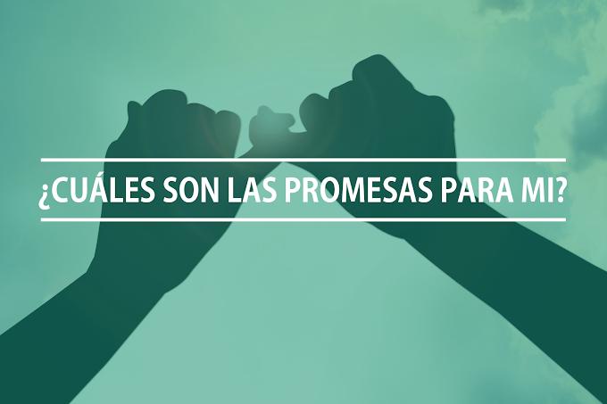 ¿Cuáles son las promesas para mi?