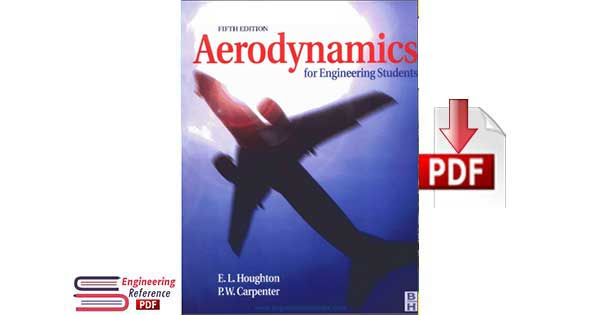 Aerodynamics for Engineering Students 5th Edition by E. L. Houghton, P. W. Carpenter