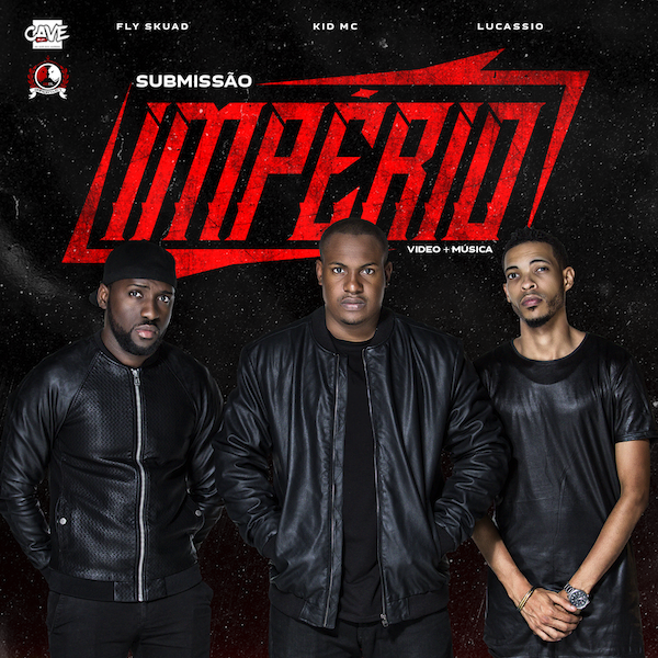 Imperio (Fly Skuad, Lucassio & Kid MC) - Submissão