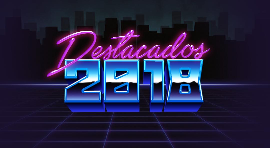 Lanzamientos Destacados del 2018