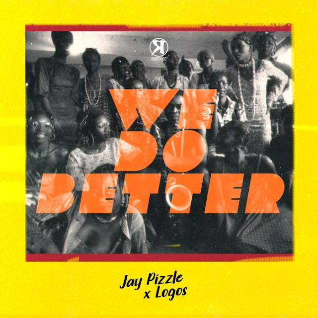 Video: JayPizzle Ft. Logos – We Do Better