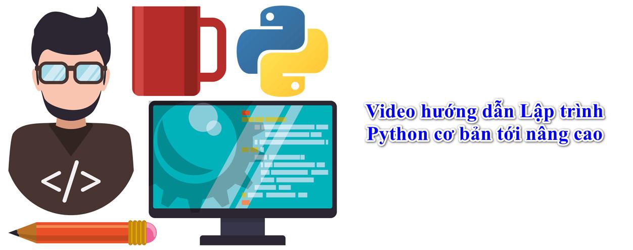 Video hướng dẫn học Lập trình Python cơ bản tới nâng cao