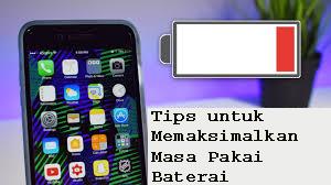 Tips untuk Memaksimalkan Masa Pakai Baterai Smart Phone Anda 1