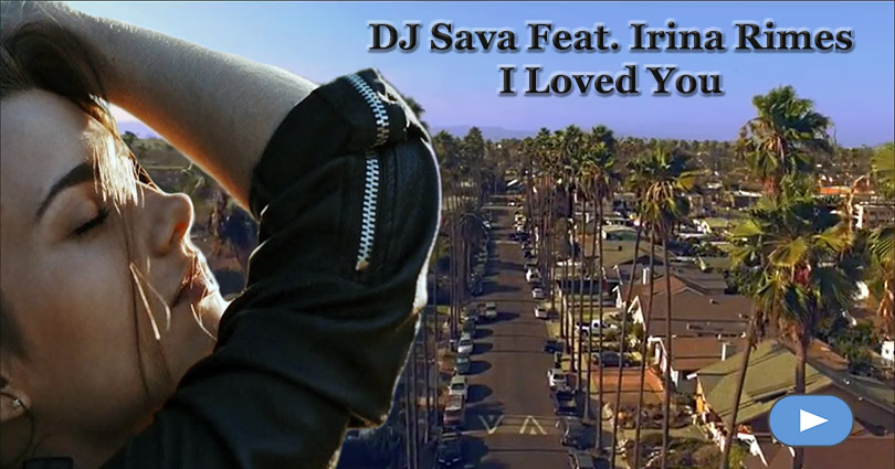 DJ Sava Feat. Irina Rimes - I Loved You - Official Music Video HD