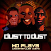 Mo Flava, Caiiro & Lebza Da Villian - Dust 2 Dust (Promo)