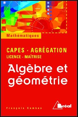 Télécharger Livre Gratuit Algèbre et géométrie, Agrégation - CAPES - Licence - Maîtrise de François Combes pdf