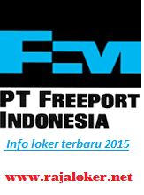 Job Vacancy PT.Freeport Indonesia Bulan September - Oktober 2015