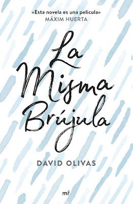 LA MISMA BRÚJULA David Olivas  (Martínez Roca | mr ediciones - 30 mayo 2017)  Literatura Juvenil - Novela  PORTADA