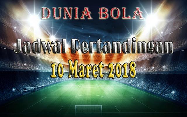 Jadwal Pertandingan Sepak Bola Tanggal 10 Maret 2018