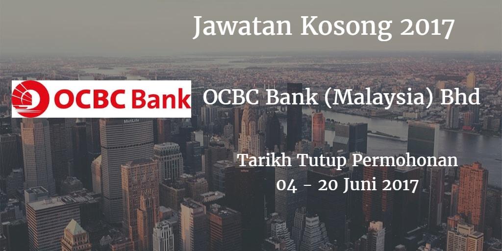 Jawatan Kosong OCBC Bank (Malaysia) Bhd 04 - 20 Juni 2017