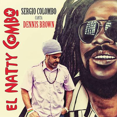 EL NATTY COMBO - Sergio Colombo canta Dennis Brown (2012)