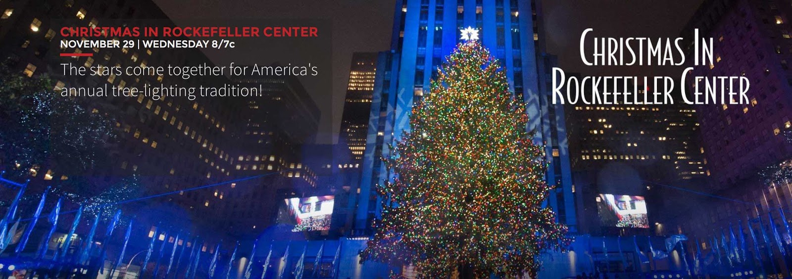 CHRISTMAS IN ROCKEFELLER CENTER - NOVEMBER 29 | WEDNESDAY 8/7c. The stars come together for Americau0027s annual tree-lighting tradition!  sc 1 st  New York Travel Guide Vacation Ideas and City Tours & New York Travel Guide Vacation Ideas and City Tours - Your New York ...