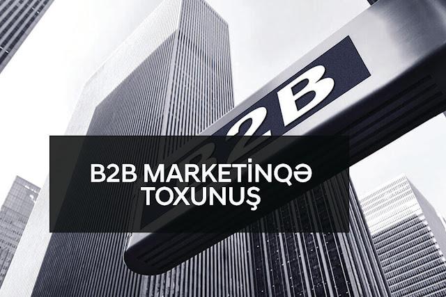 B2B marketinqə toxunuş