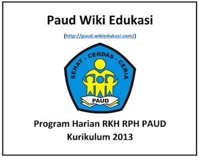Contoh Program Harian RKH RPH PAUD Kurikulum 2013 Terbaru