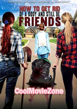 How To Get Rid Of A Body (and still be friends) (2018)