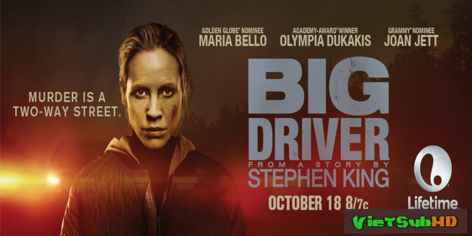 Phim Sát Nhân Bí Ẩn VietSub HD | Big Driver 2014