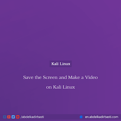 Save the Screen and Make a Video on Kali Linux